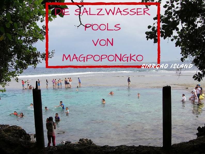 Die Salzwasserpools von Magpopongko