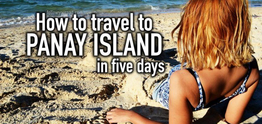 Wie man 5 Tage auf Panay verbringen kann ohne nach Boracay zu gehen